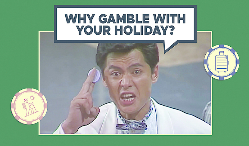 """""""Why Gamble With Your Holiday?"""""""